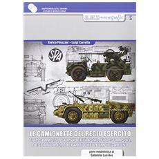 Le camionette del regio esercito. FIAT-SPA AS / 37, SPA-VIBERTI AS / 42, FIAT SPA AS / 43, desertica 43, i reparti che le impiegarono