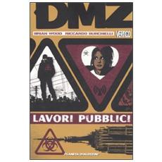 DMZ Vertigo. 3. Lavori pubblici