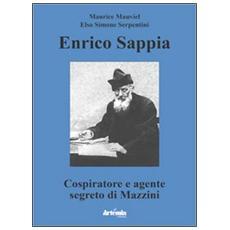 Enrico Sappia. Cospiratore e agente segreto di Mazzini