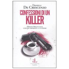 Confessioni di un killer. Oreste Spagnuolo: così ho imparato a uccidere