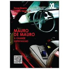 Mauro De Mauro. Il grande depistaggio