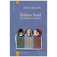 Italian soul. Economia e cultura