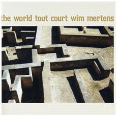 Wim Mertens - World Tout Court