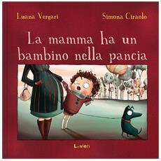 Luana Vergari / Simona Ciraolo - La Mamma Ha Un Bambino Nella Pancia