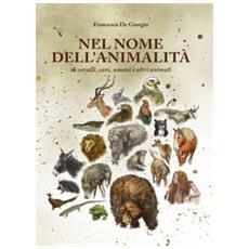 Nel Nome Dell'animalità Di Cavalli, Cani, Umani E Altri Animali