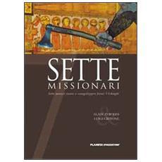 Sette missionari. Sette monaci vanno a evangelizzare feroci vichinghi. 4.