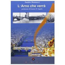 L'Arno che verrà