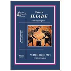 Iliade. Audiolibro. 2 CD Audio formato MP3. Ediz. integrale