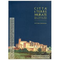 Castella Marchiae. Città e terre murate delle valli del Misa, Nevola e Cesano