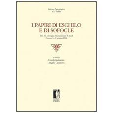 I papiri di Eschilo e di Sofocle. Atti del Convegno internazionale di studi (Firenze, 14-15 giugno 2012)