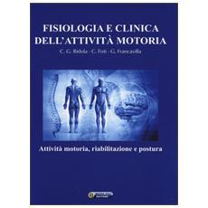 Fisiologia e clinica dell'attività motoria. Attività motoria, riabilitazione e postura