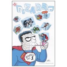 Bizzarro comics. Vol. 1