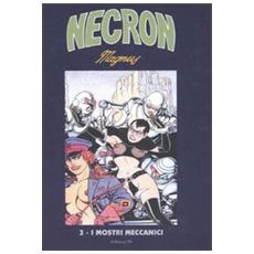 I mostri meccanici. Necron. 3.