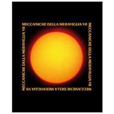 Meccaniche della Meraviglia. Vol. 7: Brodsky, Compagnoni, Dolzanelli, Falci, Gandini, Mazzanti, Zauli.