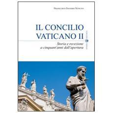 Il Concilio Vaticano II. Storia e recezione a cinquant'anni dall'apertura