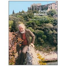 Paolo Budinich. Mare, scienza e fortuna di un protagonista della cultura triestina del '900