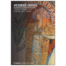 Victorien Sardou. Polifonie della rappresentazione