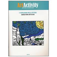 Art activity. I capolavori della pittura. Suggestioni artistiche