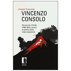 Vincenzo Consolo. Gli anni de �l'Unit� (1992-2012) , ovvero la poeticadella colpa-espiazione