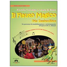 Il flauto magico. Die Zauberflöte. Un percorso di sensibilizzazione e avvicinamento all'opera. Con CD Audio