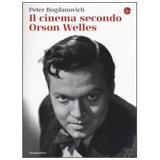Peter Bogdanovich - Il Cinema Secondo Orson Welles