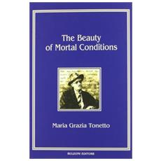 The beauty of mortal conditions