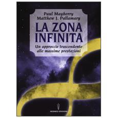 Zona infinita. Un approccio trascendente alle massime prestazioni (La)