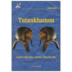 Tutankhamon. Lettere dal cielo-Letters from the sky