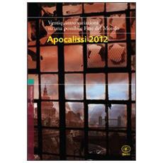 Apocalissi 2012. 22 variazioni su una possibile fine del mondo