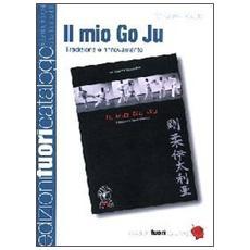 Il mio Go Ju. Tradizione e rinnovamento