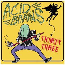 Acid Brains - Thirty Three