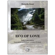 Eco of love. Nulla è come sembra. Tutto dovrà cambiare per rimanere lo stesso