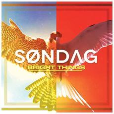 Sondag - Bright Things