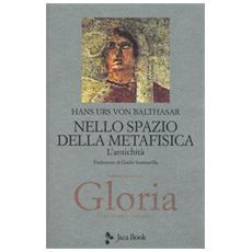 Gloria. Una estetica teologica. Vol. 4: Nello spazio della metafisica: l'Antichità