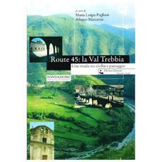 Route 45: la Val Trebbia. Una strada tra civiltà e paesaggio