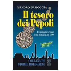 Il tesoro dei Pepoli. Un'indagine d'oggi nella Bologna del '300
