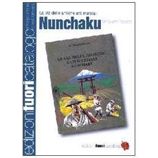 Nunchaku. La via delle antiche arti marziali
