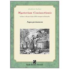 Mysterium coniunctionsis. Le basi ecobiopsicologiche delle immagini archetipiche. Aqua permanens