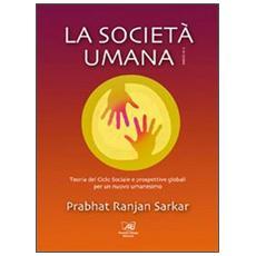 La società umana. Teoria del ciclo sociale e prospettive globali per un nuovo umanesimo