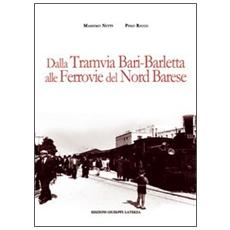 Dalla tramvia Bari-Barletta alle ferrovie del nord barese