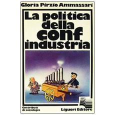 Politica della Confindustria (La)