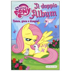 Doppio album. Colora, gioca e disegna! My Little Pony (Il)