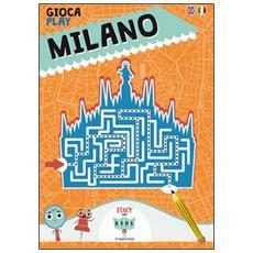 Gioca con Milano. Play with Milano. Ediz. italiana e inglese