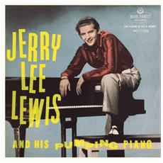 Jerry Lee Lewis - And His Pumping Piano