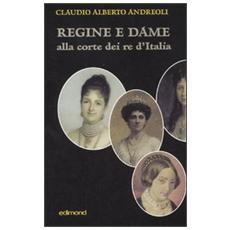 Regine e dame alla corte dei re d'Italia