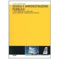 Scuola e amministrazione pubblica. I dieci anni della legge 482 sulle comunità linguistiche d'Italia