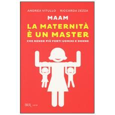 Maam. La maternità è un master che rende più forti uomini e donne