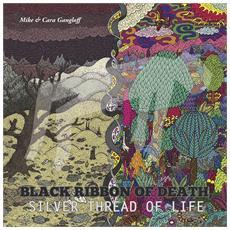 Mike & Cara Gangloff - Black Ribbon Of Death, Silver Thread Of Life