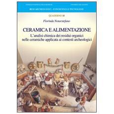 Ceramica e alimentazione. L'analisi chimica dei residui organici nelle ceramiche applicata ai contesti archeologici