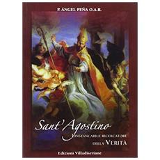 Sant'Agostino. L'instancabile ricercatore della verità